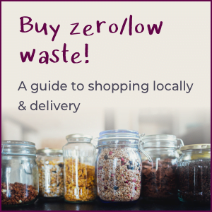 Buy zero/low waste - a guide to shopping options